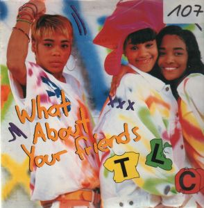 tlc-what_about_your_friends(1)